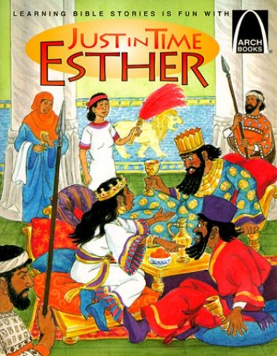 Just in Time Esther By Carol Wedeven