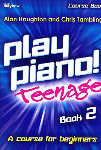 Haughton: Play Piano! Teenage Book 2 By Alan Haughton
