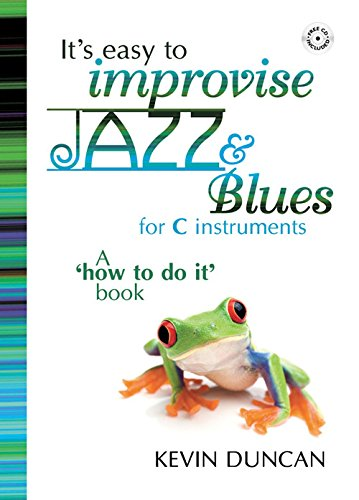 Duncan: It's Easy to Improvise Jazz - C Instrumensts By Kev Duncan