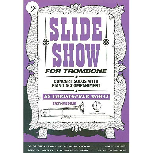 Slide Show for Trombone Bass Clef By Christopher Mowat