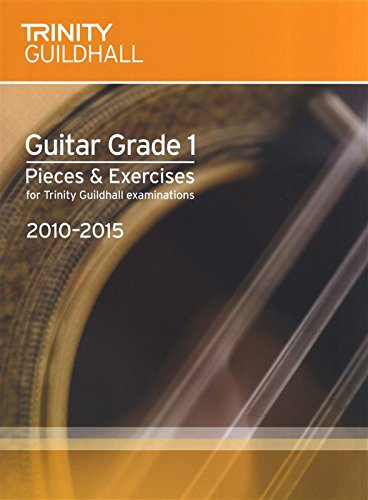 Trinity Guildhall: Guitar Pieces & Exercises 2010-2015. Grade 1 By Trinity Guildhall