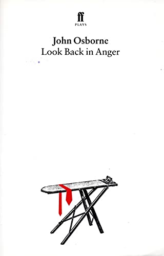 Look Back in Anger: A Play in Three Acts by John Osborne