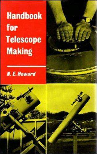 Handbook for Telescope Making By Neal Eltinge Howard