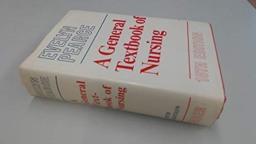 General Textbook of Nursing By Evelyn C. Pearce