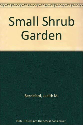 Small Shrub Garden By Judith M. Berrisford