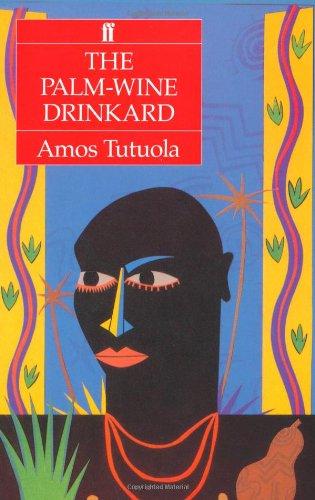 Palm Wine Drinkard By Amos Tutuola