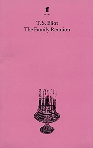 The Family Reunion by T. S. Eliot