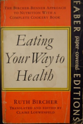 Eating Your Way to Health By Ruth Bircher