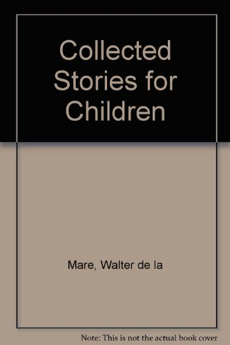 Collected Stories for Children By Walter de la Mare