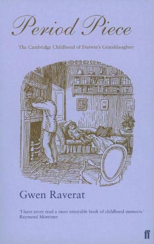 Period Piece - A Cambridge Childhood By Gwen Raverat