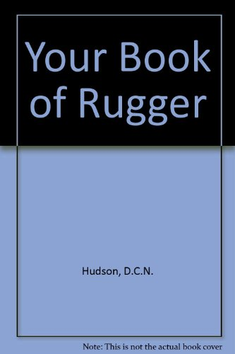 Your Book of Rugger By D.C.N. Hudson