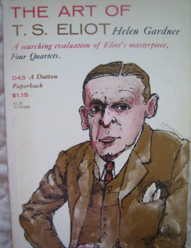 The Art of T.S. Eliot By Helen Gardner