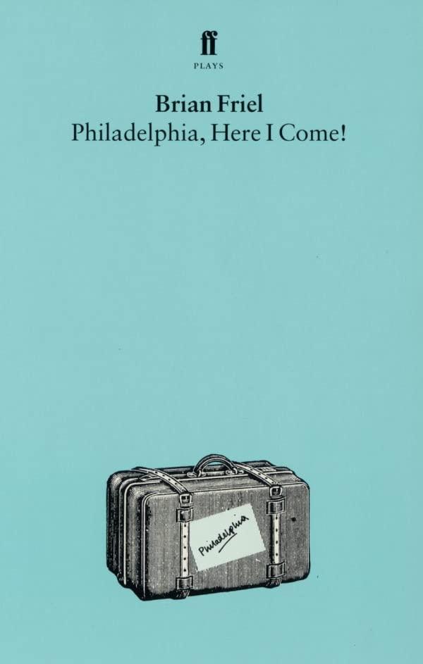 Philadelphia, Here I Come By Brian Friel