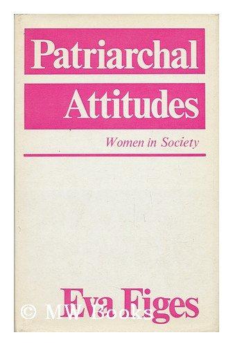 Patriarchal Attitudes By Eva Figes