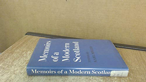 Memoirs of a Modern Scotland By Karl Miller