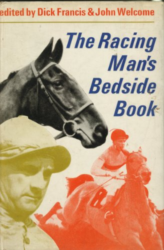 Racing Man's Bedside Book By Edited by Dick Francis