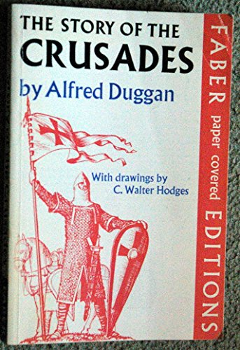Story of the Crusades, 1097-1291 By Alfred Duggan