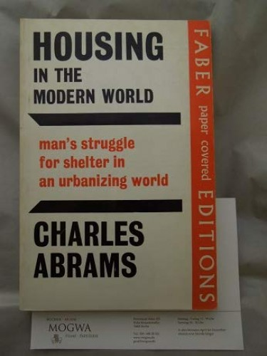Housing in the Modern World By Charles Abrams
