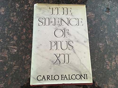 Silence of Pius XII By Carlo Falconi