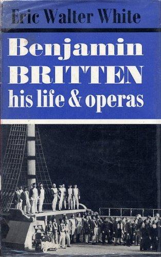 Benjamin Britten By Eric Walter White