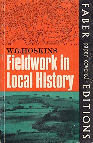 Fieldwork in Local History By W. G. Hoskins