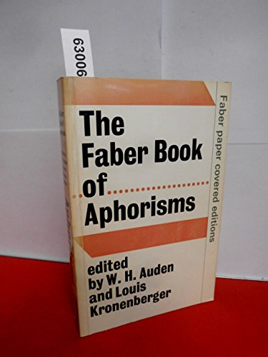 The Faber Book of Aphorisms By W. H. Auden