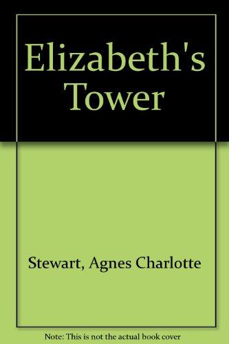 Elizabeth's Tower By Agnes Charlotte Stewart