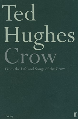 Crow: From the Life and Songs of the Crow (Faber Poetry) By Ted Hughes