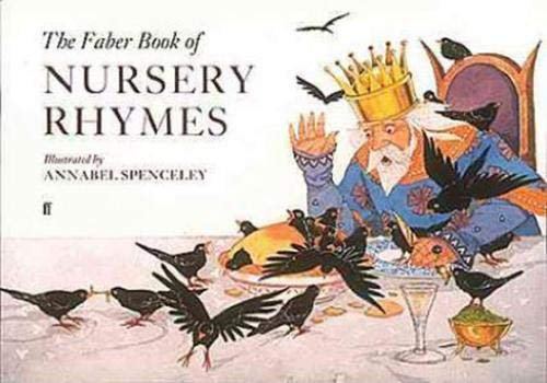 The Faber Book of Nursery Rhymes (Faber Edition) by Illustrated by Annabel Spenceley