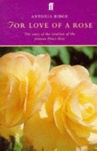 For Love of a Rose By Antonia Ridge