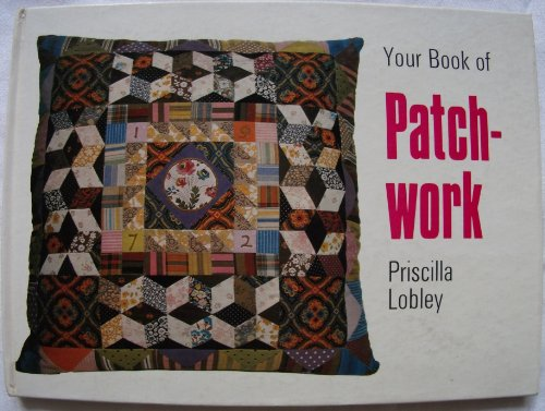 Your Book of Patchwork By Priscilla Lobley