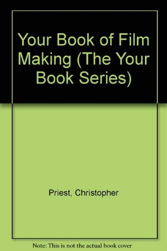 Your Book of Film Making by Christopher Priest