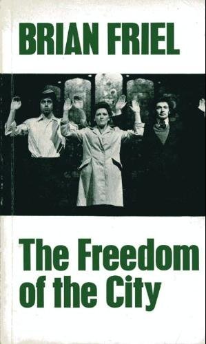 Freedom of the City By Brian Friel