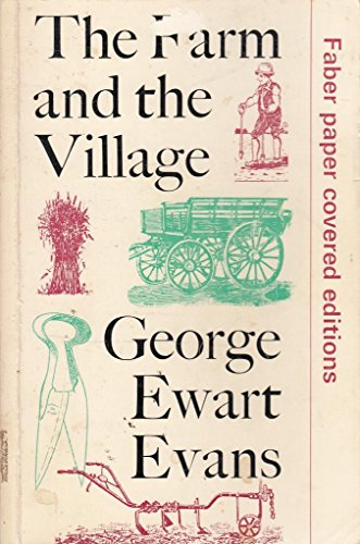 The Farm and the Village By George Ewart Evans