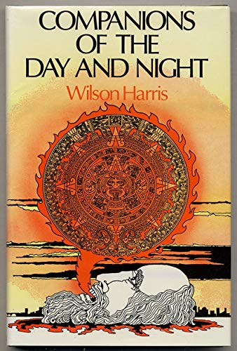Companions of the Day and Night By Wilson Harris