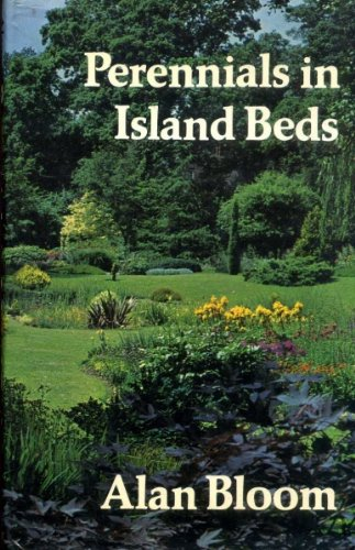 Perennials in Island Beds By Alan Bloom