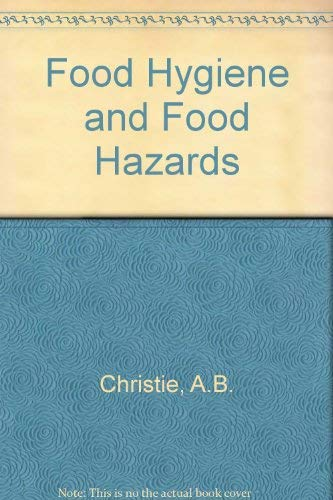Food Hygiene and Food Hazards By A.B. Christie
