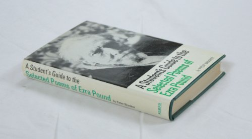 A Student's Guide to the Selected Poems of Ezra Pound By Peter Brooker