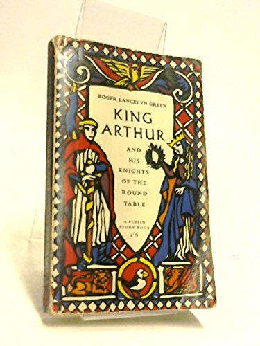 King Arthur and His Knights of the Round Table By Sir Thomas Malory