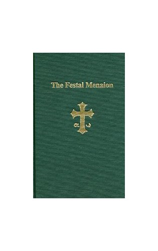 The Festal Menaion: The Service Books of the Orthodox Church by Mother Mary