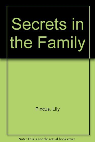 Secrets in the Family By Lily Pincus