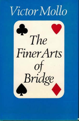 Finer Arts of Bridge By Victor Mollo