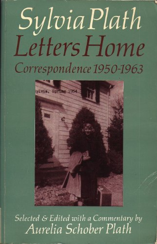 Letters Home By Sylvia Plath