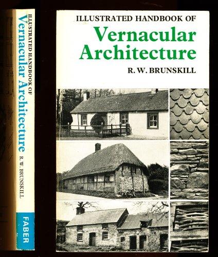Illustrated Handbook of Vernacular Architecture By R. W. Brunskill