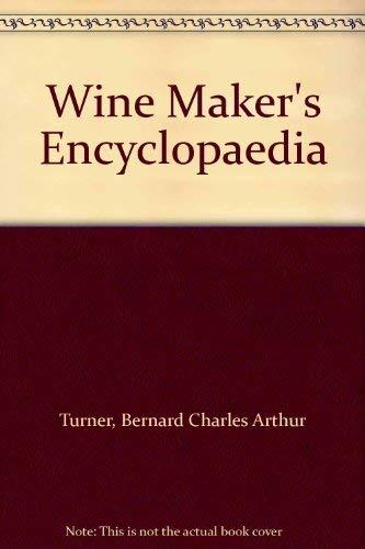 Wine Maker's Encyclopaedia By Bernard Charles Arthur Turner