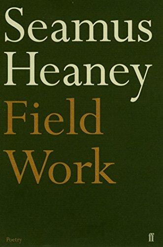 Field Work By Seamus Heaney