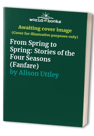 From Spring to Spring By Alison Uttley