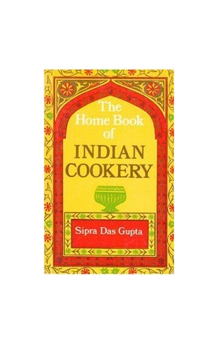 The Home Book of Indian Cookery By Sipra Dasgupta