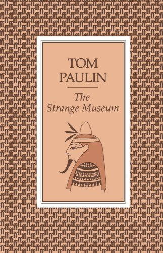 The Strange Museum By Tom Paulin