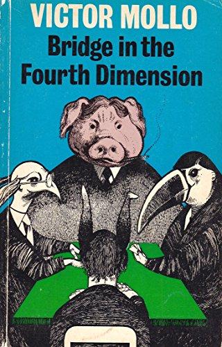 Bridge in the Fourth Dimension By Victor Mollo